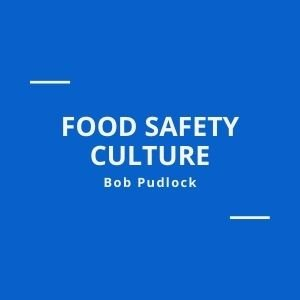 best food safety culture blog posts and articles from Bob Pudlock Gulf Stream Search and Food Safety Insider
